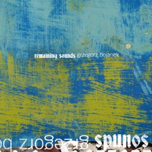grzegorz bojanek - remaining sounds