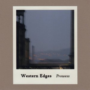 Western Edges - Prowess