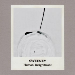 Sweeney - Human, Insignificant