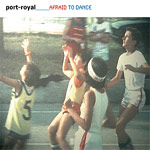 port-royal - afraid to dance