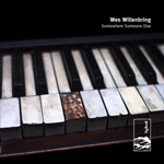 wes willenbring - somewhere someone else