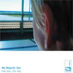 my majestic star - too late, the day