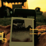 down review - from here, for anyone