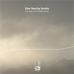 slow dancing society - the slow and steady winter