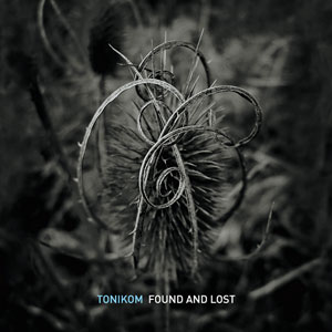 tonikom - found and lost