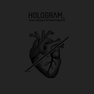 hologram_ · amen : requiem for heart fragment