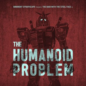 imminent synapscape - the humanoid problem - Click Image to Close