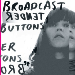 broadcast - tender buttons - lp - Click Image to Close