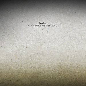 bvdub - a history of distance - Click Image to Close