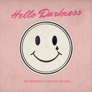 Dag Rosenqvist & Matthew Collings - Hello Darkness - White LP - Click Image to Close