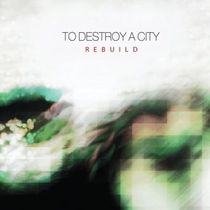 to destroy a city - rebuild