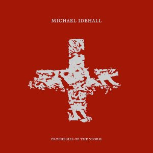 michael idehall - prophecies of the storm