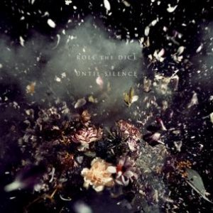roll the dice - until silence