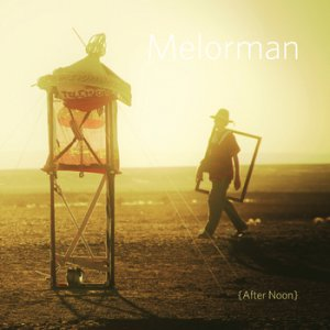 melorman - after noon