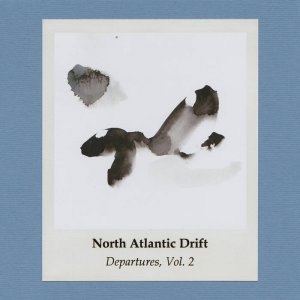 North Atlantic Drift - Departures, Vol. 2
