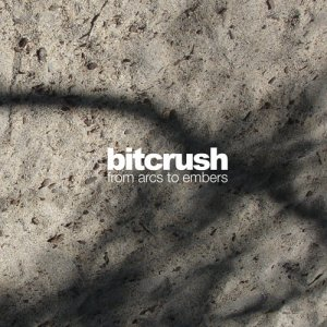 bitcrush - from arcs to embers - Click Image to Close