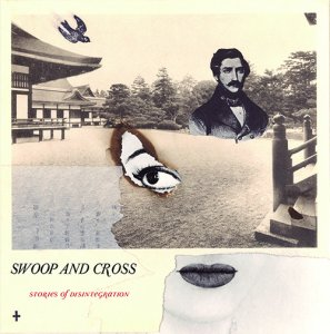 Swoop and Cross - Stories of Disintegration - Milky Clear LP - Click Image to Close