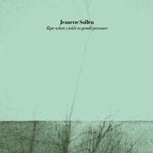 Jeanette Sollen - Ripe When Yields To Gentle Pressure - Green LP - Click Image to Close