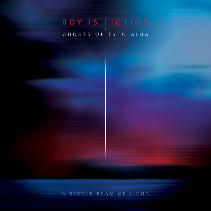 Boy is Fiction + Ghosts of Tyto Alba - A Single Beam of Light