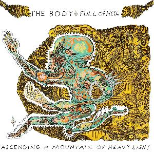 The Body& Full of Hell - Ascending a Mountain of Heavy Light