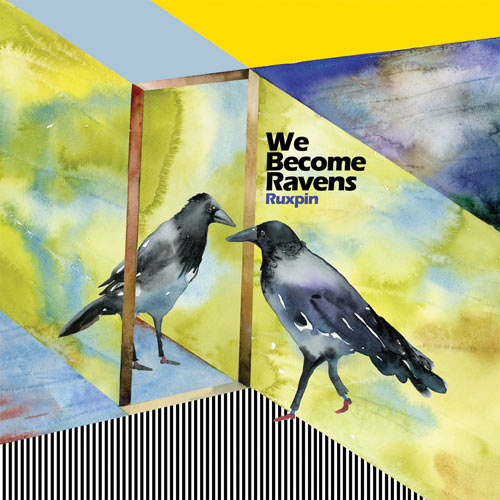 ruxpin - we become ravens