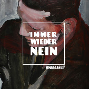 hypnoskull - immer wieder nein - Click Image to Close