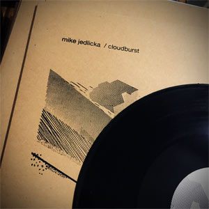 mike jedlicka / cloudburst - tabor / nw passage ep