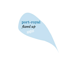 port-royal - flared up
