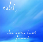 talik - slow motion breath forward
